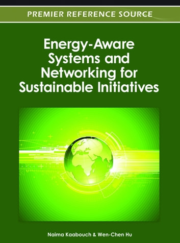 Energy-Aware Systems and Networking for Sustainable Initiatives ebook by Naima Kaabouch,Wen-Chen Hu