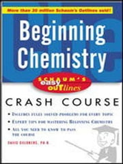 Schaum's Easy Outline of Beginning Chemistry ebook by Goldberg, David