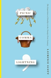 Picnic Comma Lightning: The Experience of Reality in the Twenty-First Century ebook by Laurence Scott
