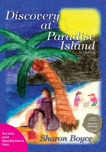 Discovery at Paradise Island (Printed in Open Dyslexic Font - Especially Helpful for Individuals with Dyslexia) ebook by Sharon Boyce