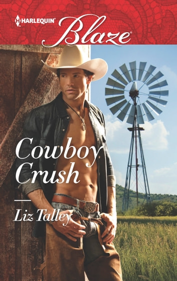 Cowboy Crush ebook by Liz Talley