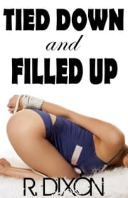 Tied Down and Filled Up ebook by Raminar Dixon
