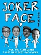 Joker Face - Over 450 Comedians Share Their Best One-liners ebook by Steve Best