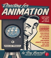 Directing for Animation - Everything You Didn't Learn in Art School ebook by Tony Bancroft