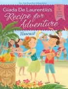Hawaii! #6 ebook by Giada De Laurentiis, Francesca Gambatesa, Brandi Dougherty
