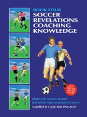 Book 4: Soccer Coaching Knowledge - Academy of Coaching Soccer Skills and Fitness Drills ebook by Bert Holcroft