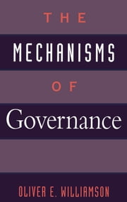 The Mechanisms of Governance ebook by Kobo.Web.Store.Products.Fields.ContributorFieldViewModel