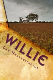 Willie: The Story of an Autistic Child ebook by Dan Weatherington