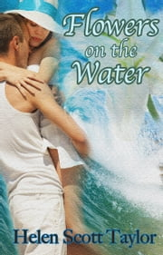 Flowers on the Water (Short Love Story) ebook by Helen Scott Taylor