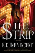 The Strip - A Novel ebook by E. Duke Vincent
