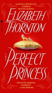 The Perfect Princess ebook by Elizabeth Thornton