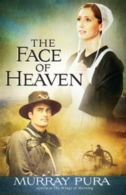 The Face of Heaven ebook by Murray Pura