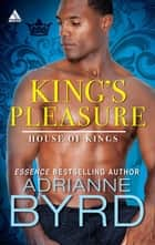 King's Pleasure (Mills & Boon Kimani Arabesque) (House of Kings, Book 3) 電子書 by Adrianne Byrd