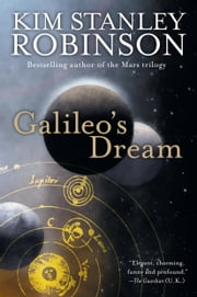 Galileo's Dream ebook by Kim Stanley Robinson