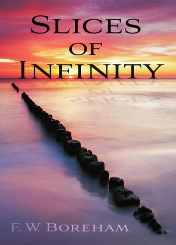 Slices of Infinity ebook by F. W. Boreham