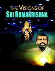 The Visions of Sri Ramakrishna ebook by Swami Yogeshananda