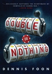 Double or Nothing ebook by Foon, Dennis