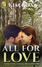 All For Love - Love in the Bayou, #1 ebook by Kim Cox