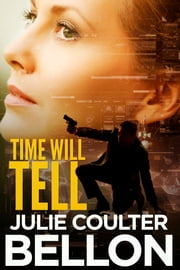 Time Will Tell (Canadian Spy series #3) ebook by Julie Coulter Bellon