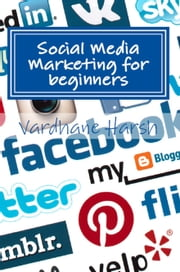 Social Media Marketing for beginners ebook by Vardhane Harsh