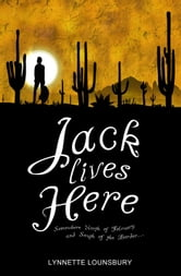 Jack Lives Here ebook by Lynnette Lounsbury