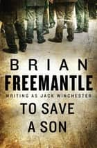 To Save a Son ebook by Brian Freemantle