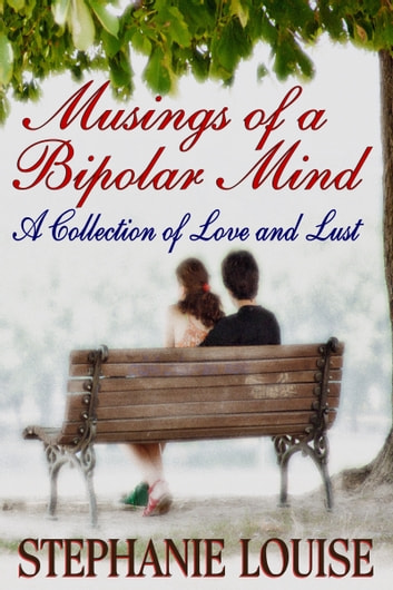 Musings of a Bipolar Mind- Volume 1 ebook by Stephanie Louise