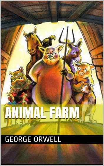 a plot summary of george orwells 1946 satire animal farm Orwell's novel is a traditional animal fable, but it's also a more complex allegory for the events leading up to and following the russian revolution like aesop's fables, orwell's story is full of personified animals.
