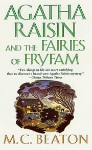 Agatha Raisin and the Fairies of Fryfam - An Agatha Raisin Mystery ebook by M. C. Beaton