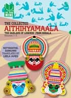Aithihyamaala - The Garland of Legends' from Kerala ebook by Kottarathil Sankunni, Leela James