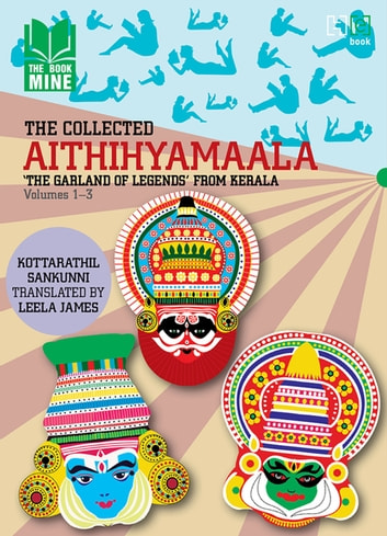 Aithihyamaala - The Garland of Legends' from Kerala ebook by Kottarathil Sankunni