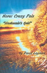 Crazy Horse Pals: Mackenzie's Gold ebook by David Layman