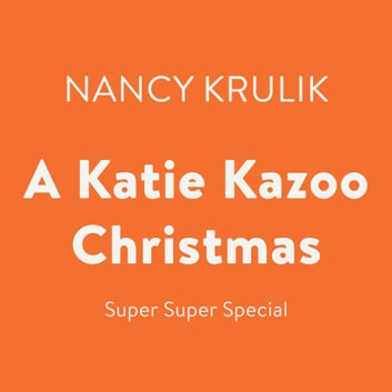 A Katie Kazoo Christmas - Super Super Special audiobook by Nancy Krulik