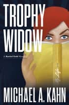 Trophy Widow ebook by Michael Kahn