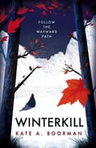 Winterkill ebook by Kate A. Boorman