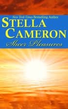 Sheer Pleasures ebook by Stella   Cameron
