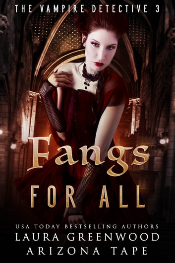 Fangs For All Vampire PI reverse harem paranormal romance paranormal mystery laura greenwood arizona tape