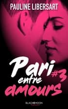 Pari entre amours ebook by Pauline Libersart