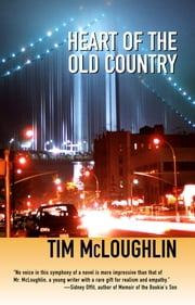Heart of the Old Country (The Narrows) ebook by Tim McLoughlin