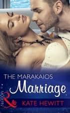The Marakaios Marriage (Mills & Boon Modern) (The Marakaios Brides, Book 1) ebook by Kate Hewitt