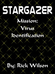 Stargazer Mission: Virus Identification ebook by Rick Wilson