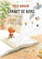 Pico Bogue - Tome 9 - Carnet de bord ebook by Alexis Dormal, Dominique Roques
