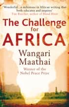 The Challenge for Africa ebook by Wangari Maathai