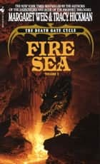 Fire Sea ebook by Margaret Weis,Tracy Hickman