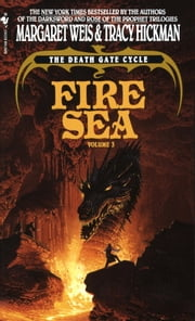 Fire Sea - The Death Gate Cycle, Volume 3 ebook by Margaret Weis,Tracy Hickman