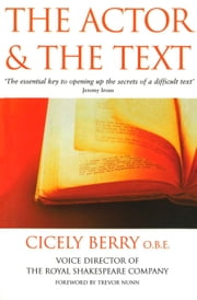 The Actor And The Text ebook by Cicely Berry