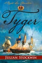 Tyger - A Kydd Sea Adventure ebook by Julian Stockwin