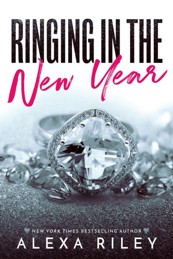 Ringing in the New Year ebook by Alexa Riley