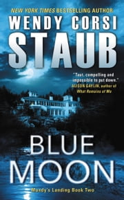 Blue Moon - Mundy's Landing Book Two ebook by Wendy Corsi Staub
