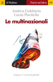 Le multinazionali ebook by Andrea , Goldstein,Lucia, Piscitello